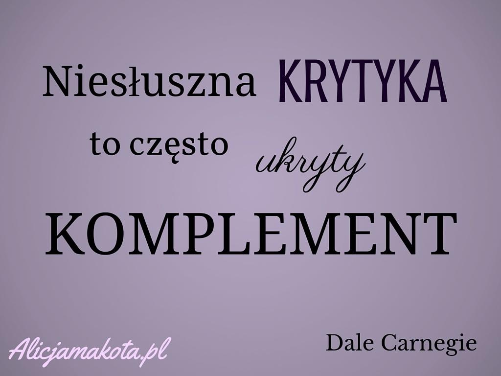 Niesłuszna krytyka to często ukryty komplement