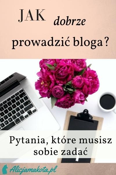 jak prowadzić dobrego bloga? pytania