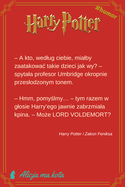 Zabawny cytat, Umbridge - Harry Potter