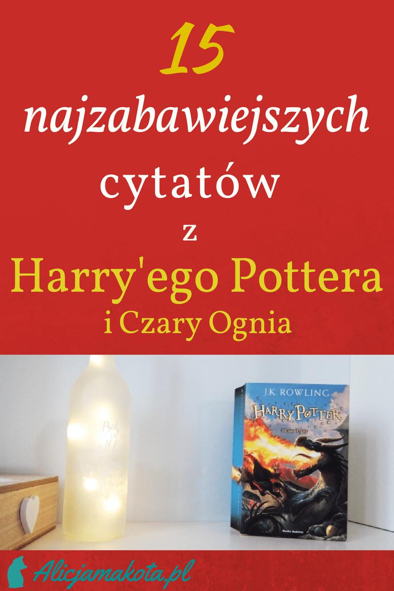 cytaty z harry'ego pottera i czary ognia
